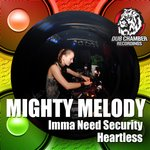 DCD021 - Mighty Melody - Imma Need Security