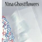 Nina Ghostflowers