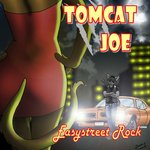 Tomcat Joe Easystreet Rock