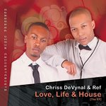 Chriss DeVynal & Ref - Love, Life & House [The EP]
