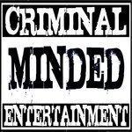 CRIMINAL MINDED ENT. PRESENTS...
