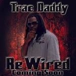 TRAC DADDY - REWIRED