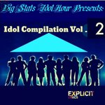 Big Stats Idol Hour Presents: Idol Compilation Vol. 2
