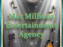 Max Millionz Entertainment  Agency, inc.