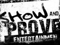 SHOW AND PROVE ENTERTAINMENT