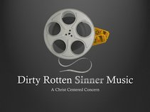 Dirty Rotten Sinner Music