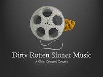 Dirty Rotten Sinner Music