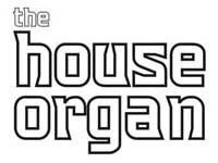 The House Organ