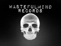 Wasteful mind Records