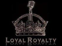 Loyal Royalty Productions