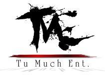 Tu Much Ent.