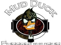 Mud Duck Entertainment/Booking Agency