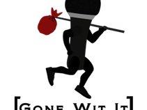 Gone Wit It Entertainment,LLC