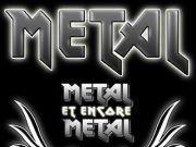 Metal ,metal Et Encore Metal (GROUPES)