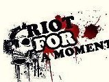 Riot For A Moment