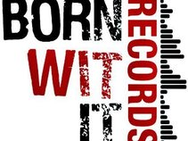 Born Wit It Records LLC