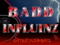 BADD INFLUINZ ENTERTAINMENT