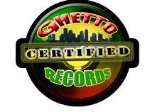 """""""GHETTO CERTIFIED RECORDS"""""""