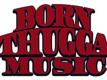 Born Thugga Muzik (BTM)