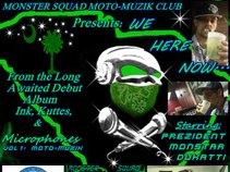 Monster Squad Moto- Muzik Club
