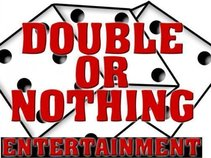 DOUBLE OR NOTHING ENTERTAINMENT