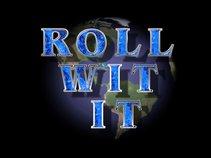 Roll Wit It Ent.