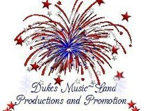 DUKE'S MUSIC~LAND PRODUCTIONS & PROMOTIONS