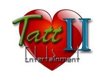 Tatt II Entertainment