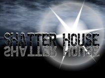 SHATTER HOUSE MUSIC