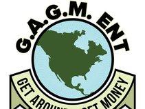 G.A.G.M ENT. (Get Around Get Money Entertainment)