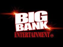 BIG BANK ENTERTAINMENT