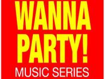 WANNA PARTY!