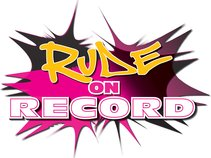 Rude on Record