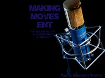 MAKING MOVES ENTERTAINMENT/Above Ground Sound Recording & Distribution