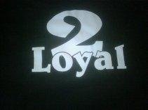 2 Loyal Productions