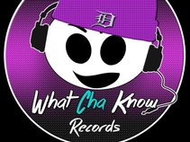 WhatChaKnow Records,LLC