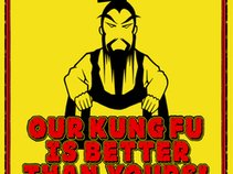 Our Kung Fu is better than yours!!! - Promotion