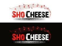 Sho' Cheese Entertainment LLC.