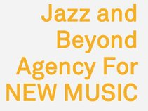 Agency for New Music : Jazz and Beyond