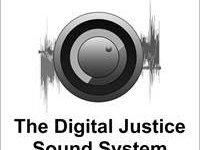 The Digital Justice Sound System