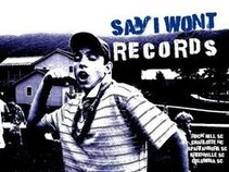 Say I Won't Records