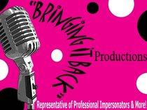 """Bringing It Back"" Productions"