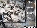 The Streets Hungry Vol.1