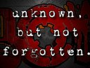 Unknown, but not forgotten