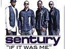 Sentury - If It Was Me