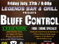 ★Bluff Control @ LEGENDS Bar & Grill: 07/27 9p - 1a *FREE*