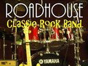 """ROCK THE HOUSE WITH ROADHOUSE"""