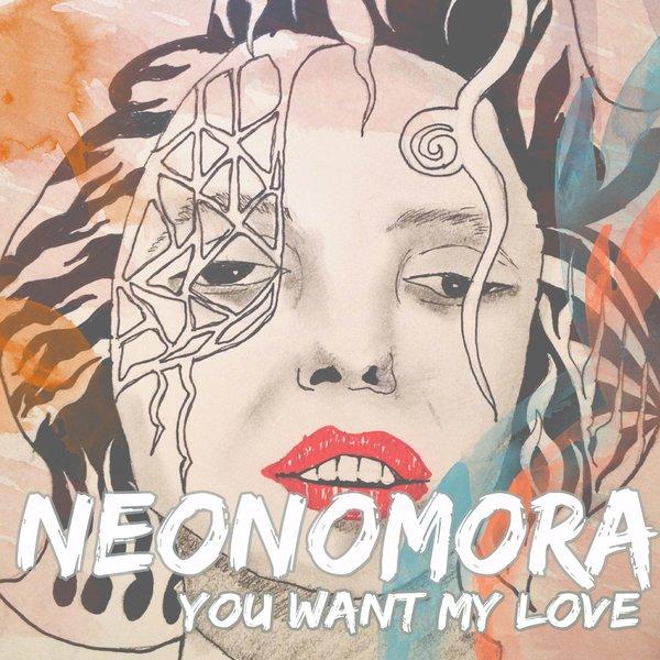 neonomora you want my love mp3