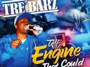 "Tre'Barz 3rd MixTape ""The Engine That Could"" January 2013"