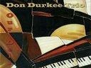 Don Durkee Trio  w/ Frank Capek, bass   Frankie Capek, drums